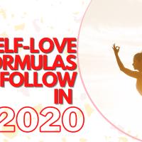 5 Self-Love formulas to follow in 2020