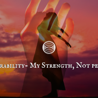 Vulnerability - My strength, Not penance.
